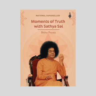 Moments of Truth with Sathya Sai