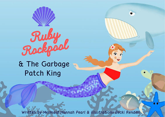 Ruby Rockpool & The Garbage Patch King