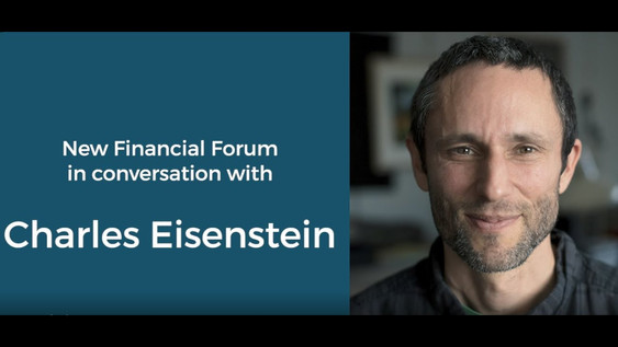 Charles Eisenstein - Full-length Interview with New Financial Forum 2020