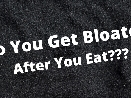 Do you get bloated after you eat?