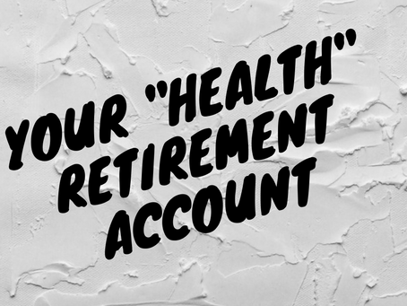 "Your ""Health"" Retirement Account"