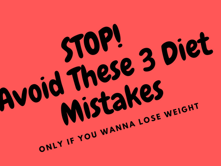 Avoid These 3 Diet Mistakes