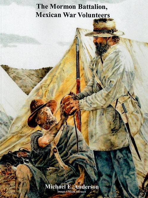 """The Mormon Battalion, Mexican War Volunteers,"" by Michael E. Anderson - MA-0001"