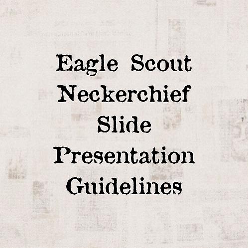 Eagle Scout Neckerchief Slide Presentation Guidelines