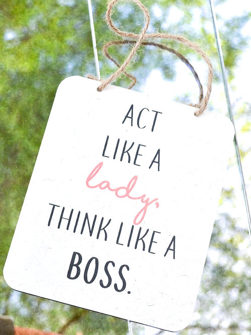 Act Like A Lady Think Like A Boss Sign