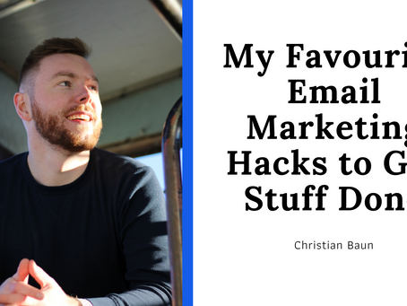 My Favourite Email Marketing Hacks to Get Stuff Done