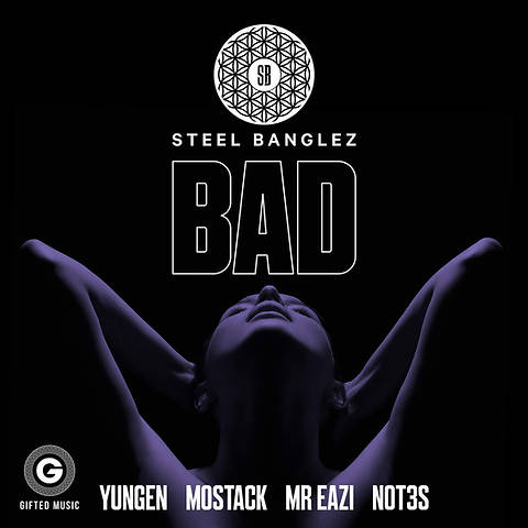 Steel Banglez - Bad