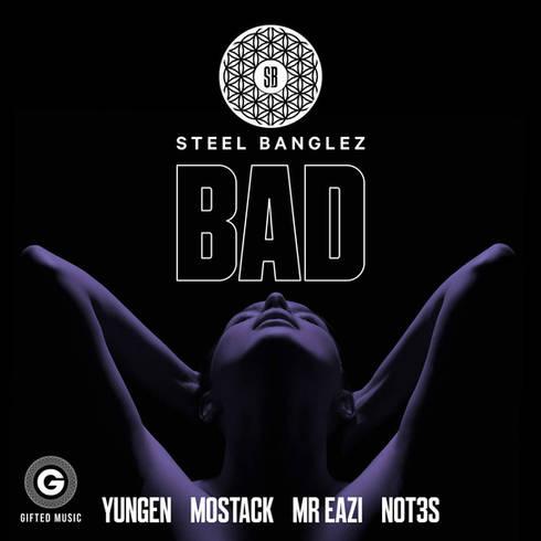 Steel Banglez - Bad
