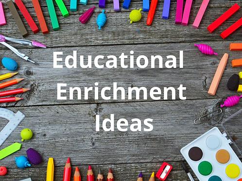 Educational Enrichment Ideas
