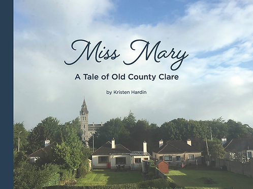 Miss Mary: A Tale of Old County Clare Ireland book cover