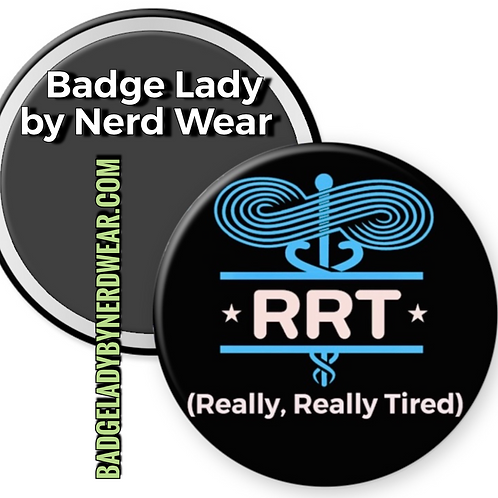 RRT - Really, Really Tired - Respiratory Therapy - Medical