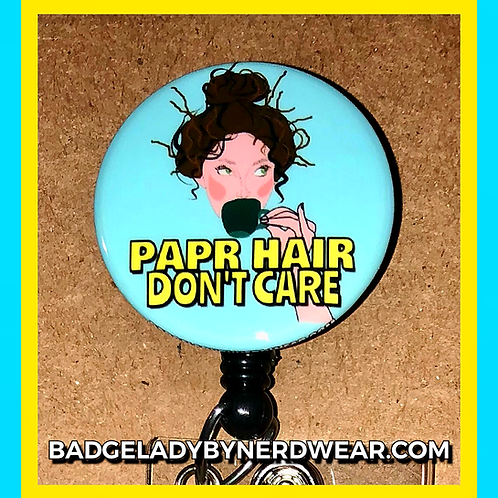 PAPR HAIR, DON'T CARE