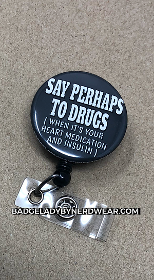 Say Perhaps To Drugs