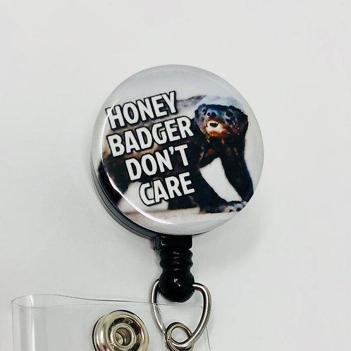 Honey Badger Don't Care!
