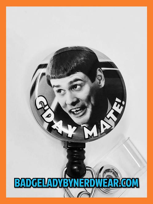 G'Day Mate! (Dumb & Dumber)