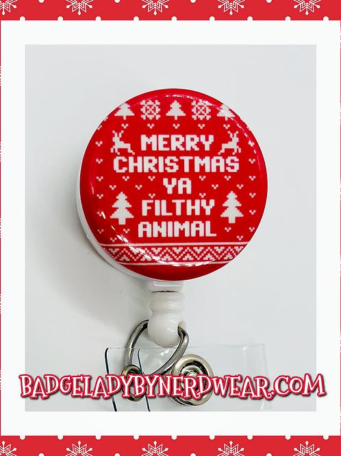Merry Christmas Ya Filthy Animal!
