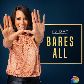 90 DAY BARES ALL