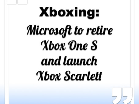 Microsoft to retire Xbox One S and launch Xbox Scarlett