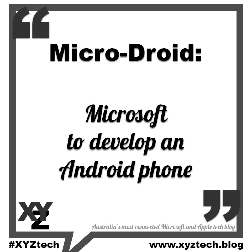 Micro-Droid: Microsoft to develop an Android phone