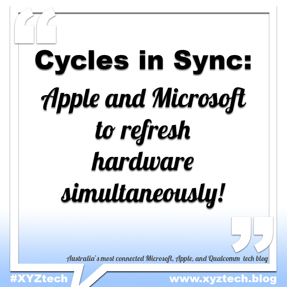 Cycles in Sync: Apple and Microsoft to refresh hardware simultaneously