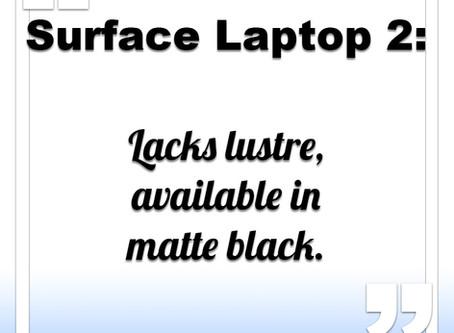 Surface Laptop lacks lustre, matte black