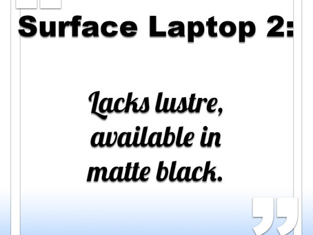 Surface Laptop lacks lustre, matte black
