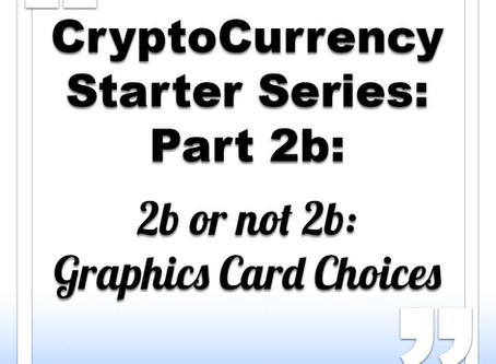 CryptoCurrency Starter Series: Part 2b: GPUs