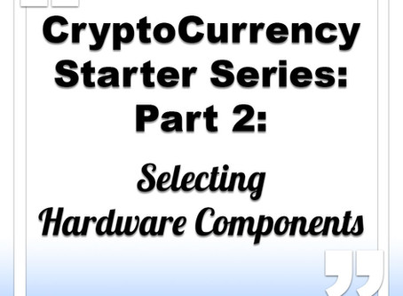 CryptoCurrency Starter Series: Part 2