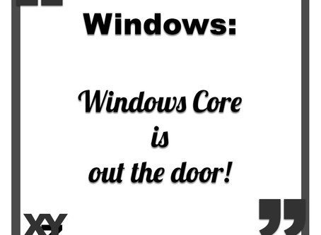 Windows Core is out the door
