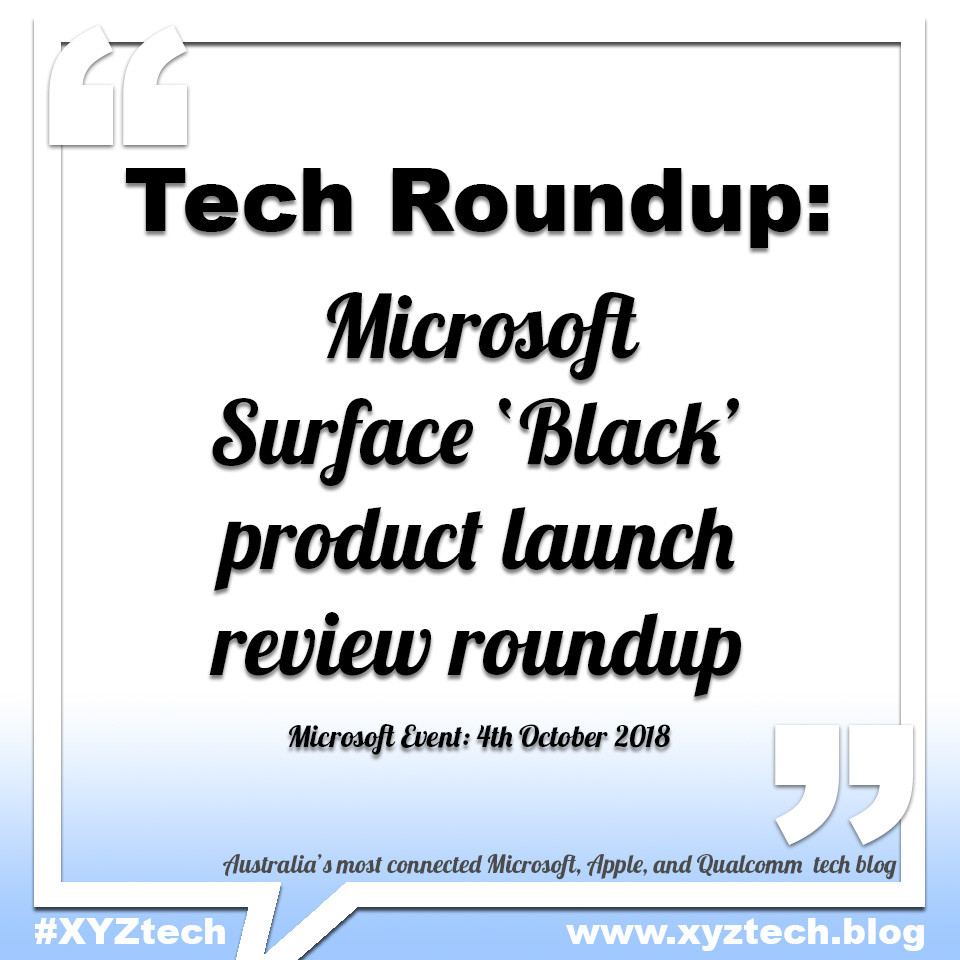 Microsoft Surface Black launch roundup #XYZtech #Australia #Roundup