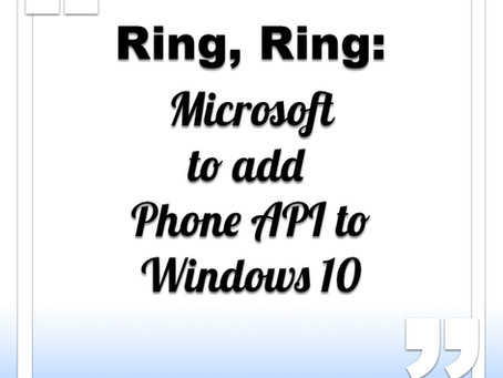 Microsoft to add Phone API to Windows 10