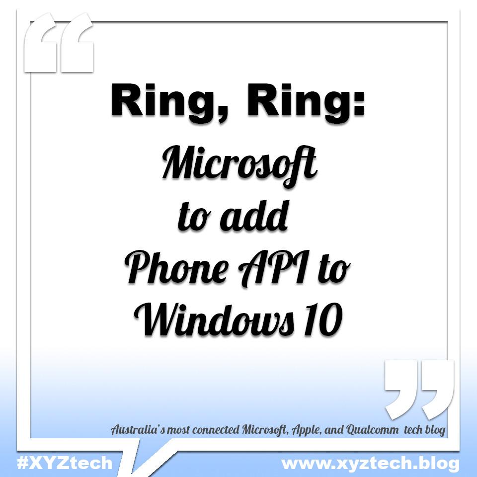Microsoft to add Phone API to Windows 10