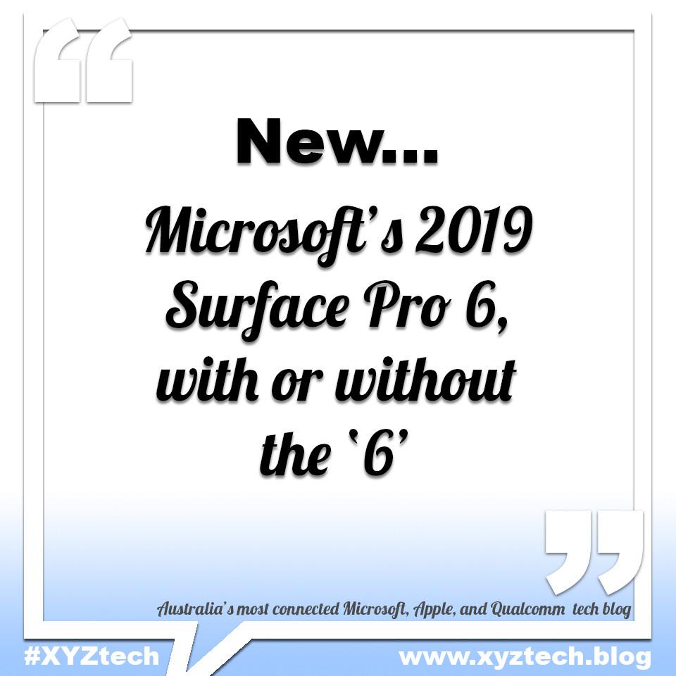 Microsoft's 2019 Surface Pro 6 #XYZtech