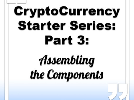 CryptoCurrency Starter Series: Part 3