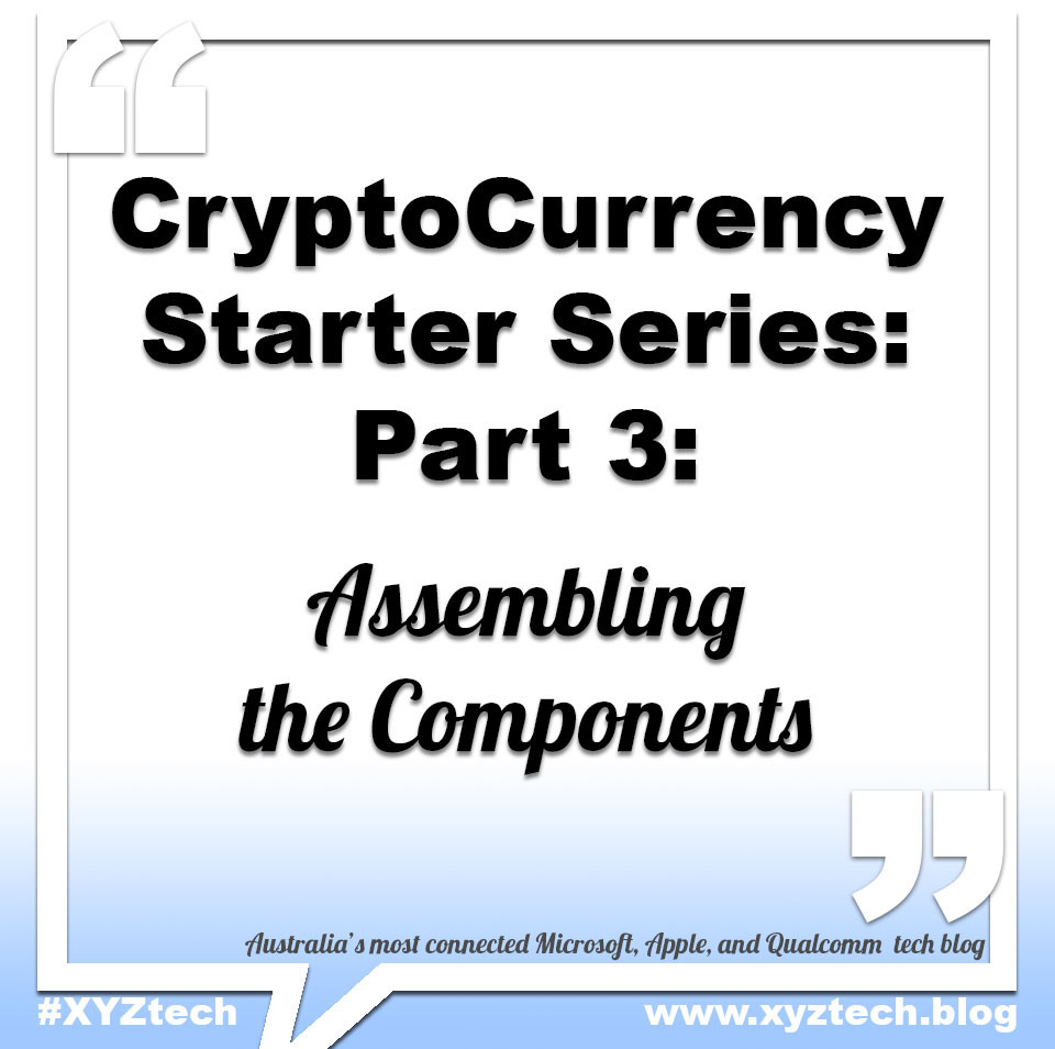 CryptoCurrency Starter Series: Part 3: #XYZtech