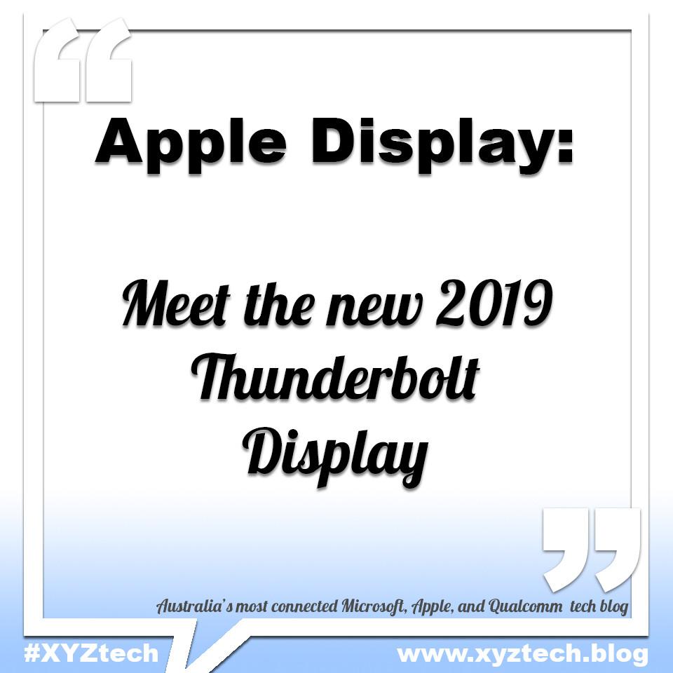 Apple Thunderbolt Display 2019 #XYZtech