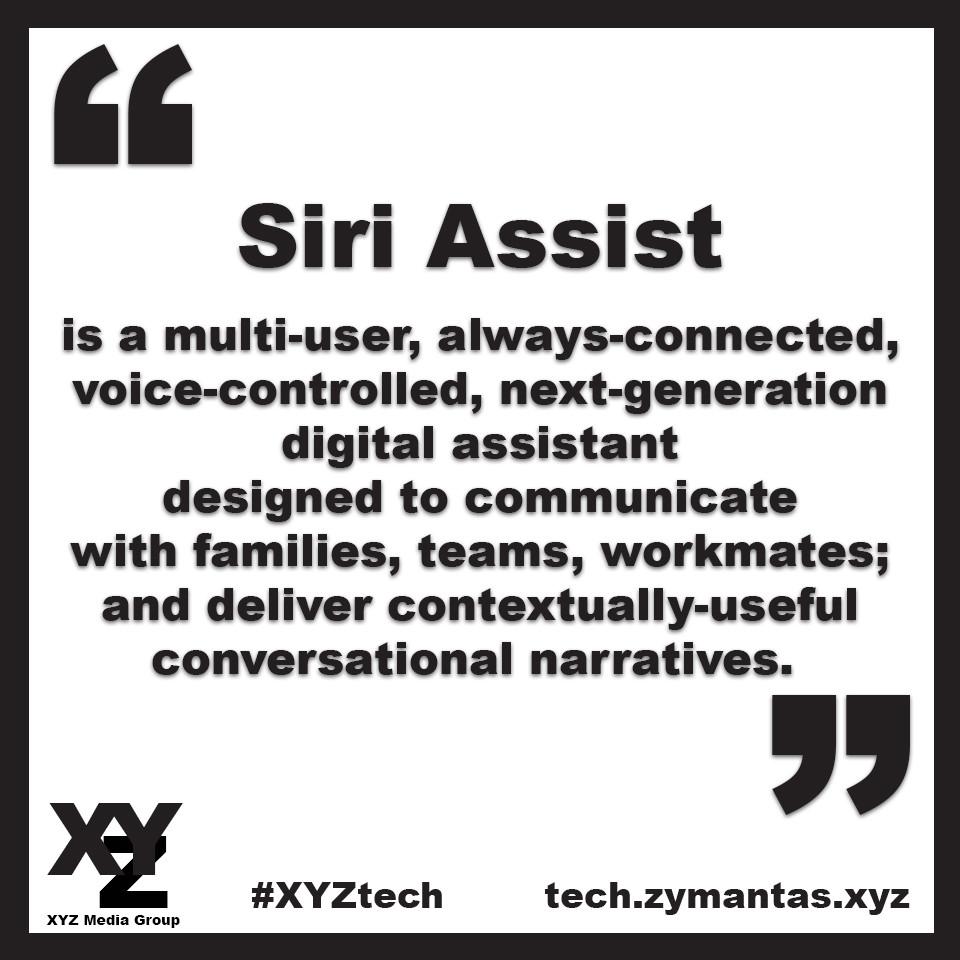 Siri Assist is Multi-User. Image Credit: XYZ Media Group