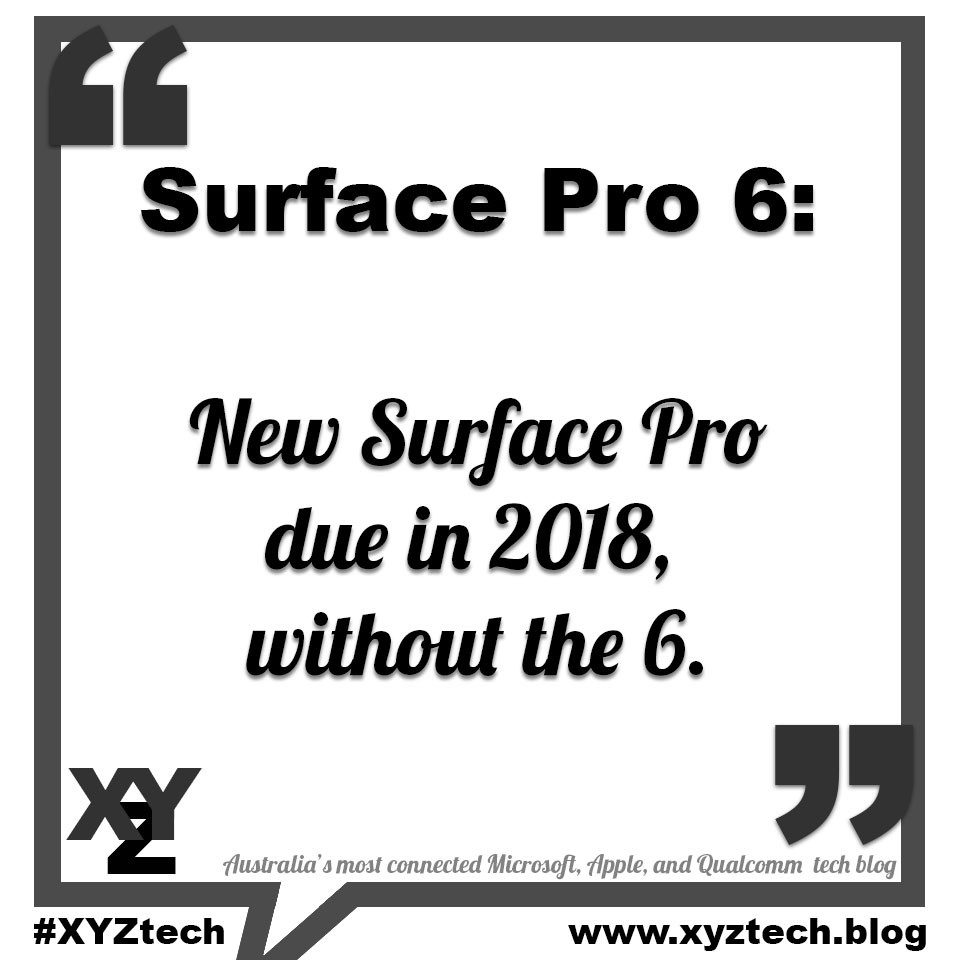 New Surface Pro due in 2018, without the 6