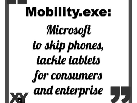 Microsoft to skip phones, tackle tablets