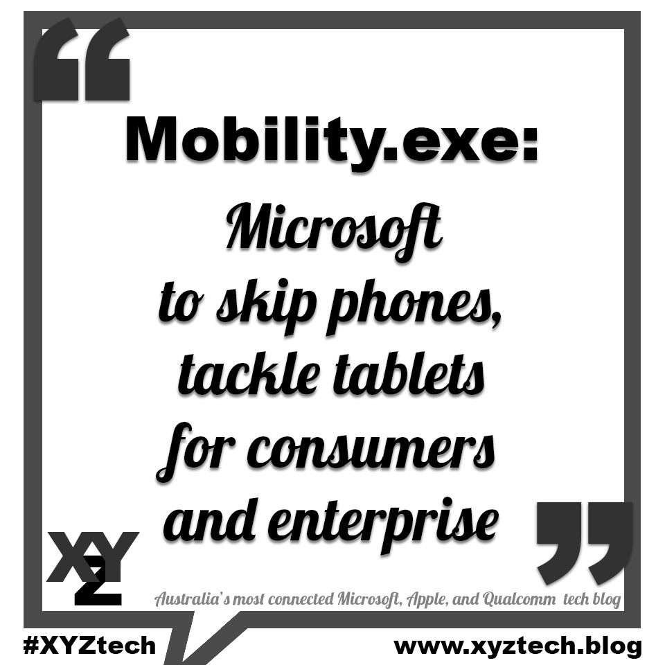 Mobility: Microsoft to skip phones, tackle tablets