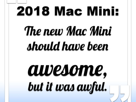 The 2018 Mac Mini should have been...