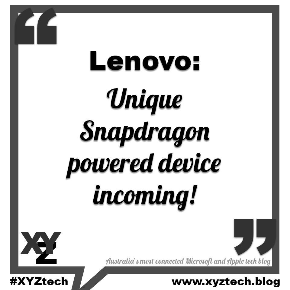 Lenovo: Unique Snapdragon device incoming!