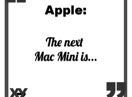 The next Mac Mini is...