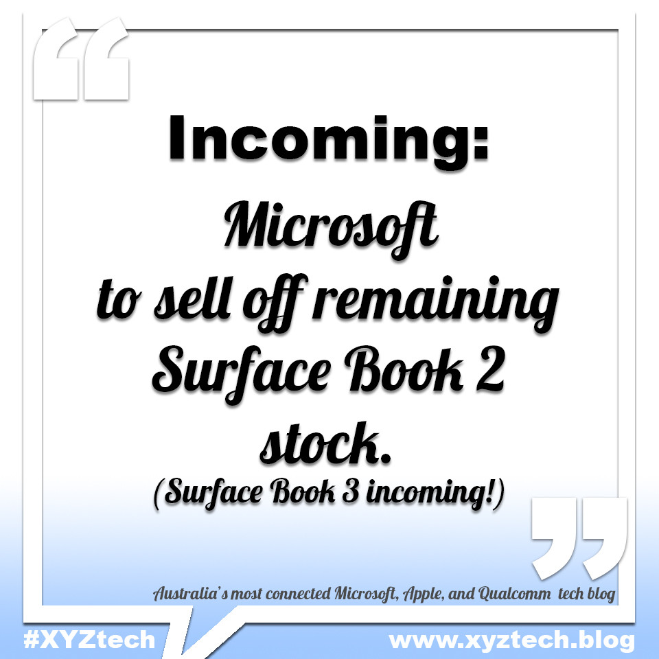 Microsoft to sell of remaining Surface Book 2 stock. Surface Book 3 incoming. #XYZtech