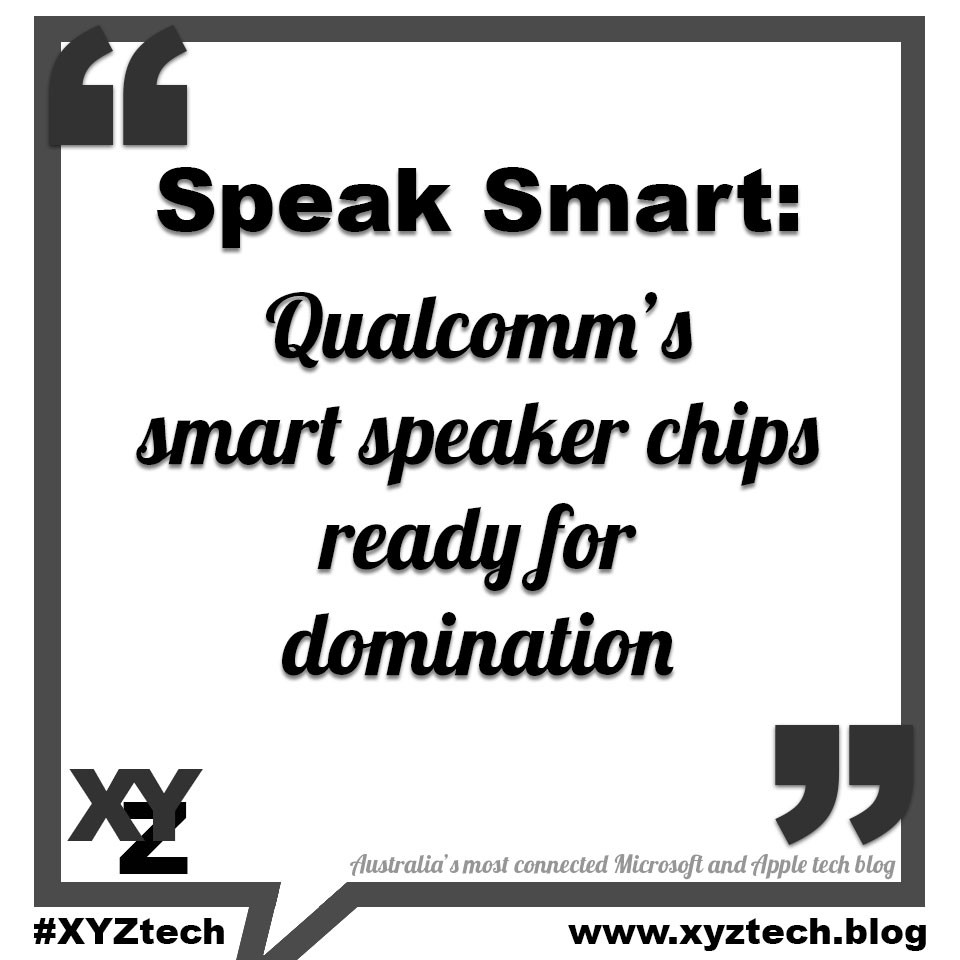 Speak Smart: Qualcomm's smart speaker chips ready for domination