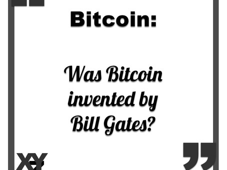 Bitcoin invented by: Bill Gates?