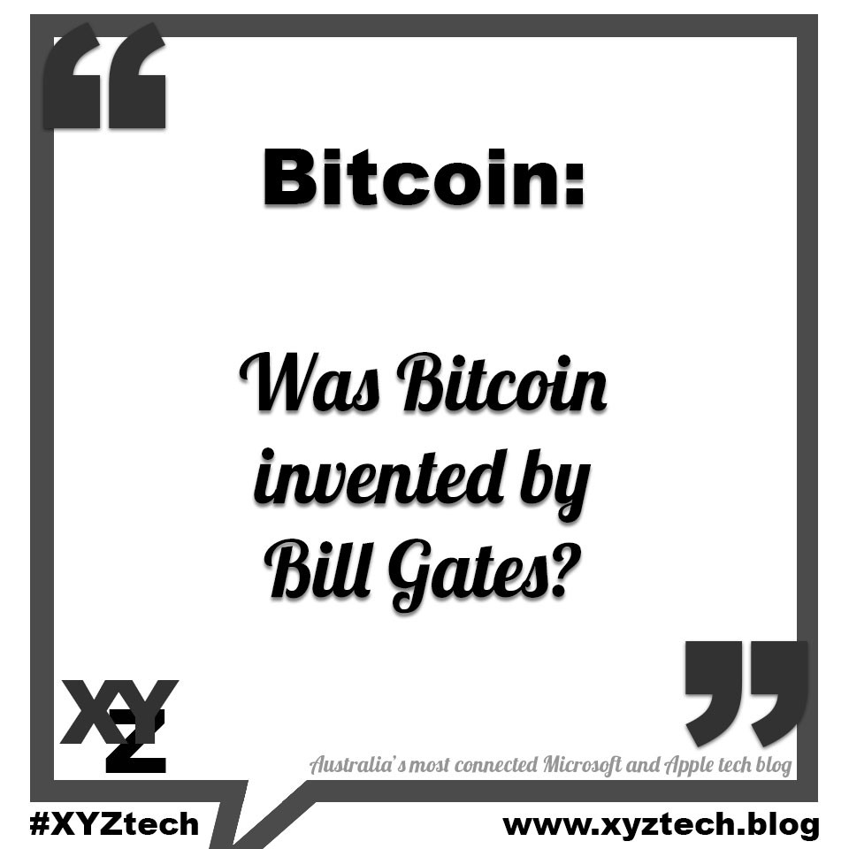 Bitcoin: Was Bitcoin invented by Bill Gates?