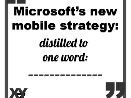 Microsoft's new mobile strategy distilled to one word: