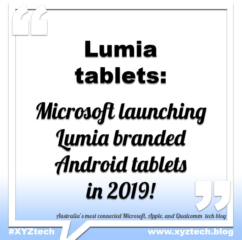 Microsoft to launch Lumia tablets with Android in 2019, #XYZtech