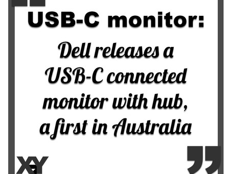 Dell is first to market with USB-C monitor in Australia